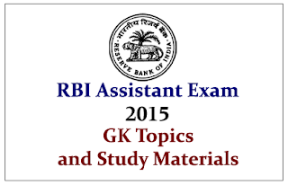 Full Set of GK Topics and Study Materials for RBI Assistant Exam 2015