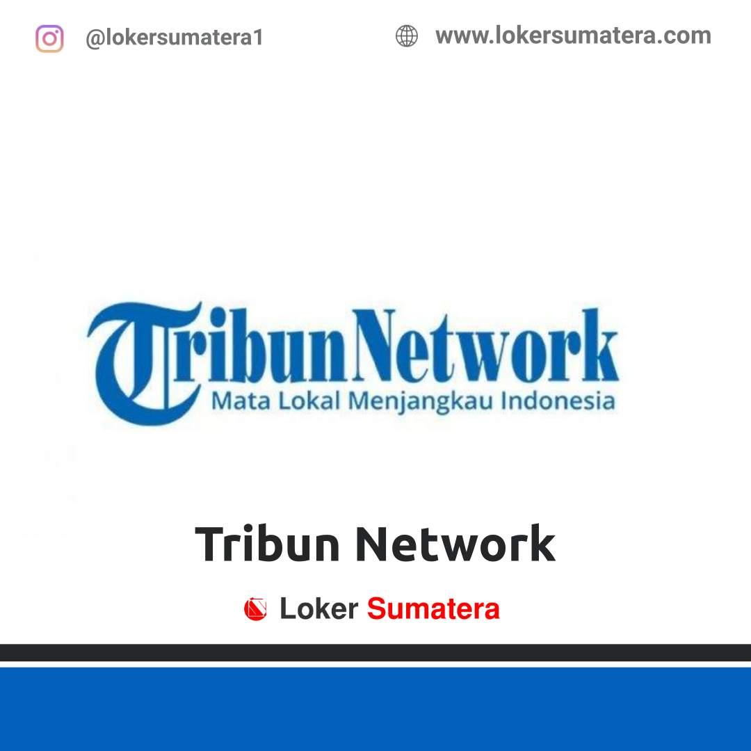 -Lowongan Kerja Padang: Tribun Network September 2020
