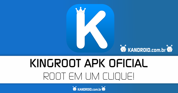 KingRoot v5.3.5 Apk Download - Faça Root sem PC!