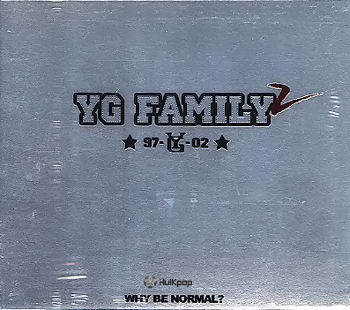 Y.G Family – WHY BE NORMAL?