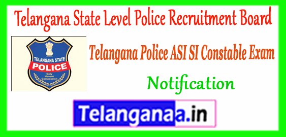 TSLPRB Telangana State Level Police Recruitment Board SI ASI Constable 2017-18 Notification Online Application