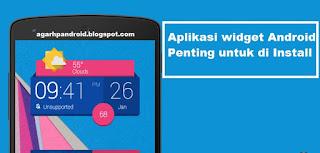 Download Aplikasi widget Android Penting untuk di Install, aplikasi android widget foto android gratis terbaik tercanggih, aplikasi untuk menghapus widget di android, widget battery android, widget jam android terbaik, cara menghapus aplikasi widget di android