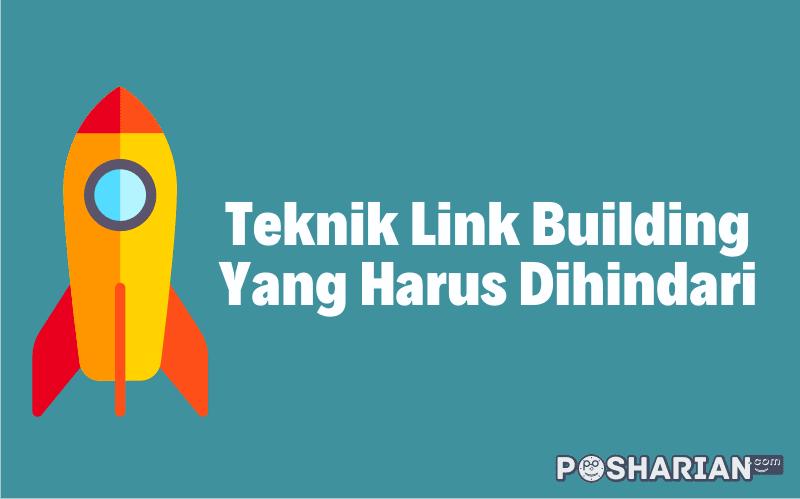Teknik Link Building Yang Harus Dihindari