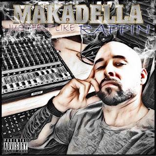Makadella - Just Felt Like Rappin (2017)