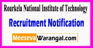 NIT Rourkela National Institute of Technology Recruitment Notification 2017 Last Date 03-07-2017