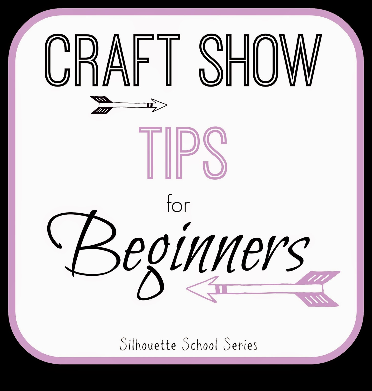Craft show, tips, beginners