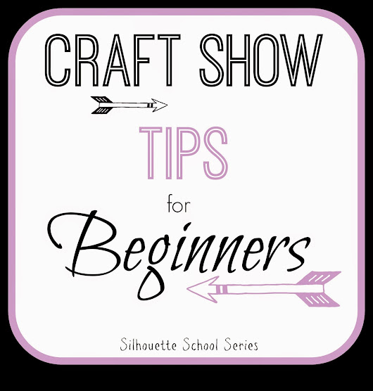 Craft Show Tips for Beginners: Part 1 - How to NOT be a Nervous Wreck