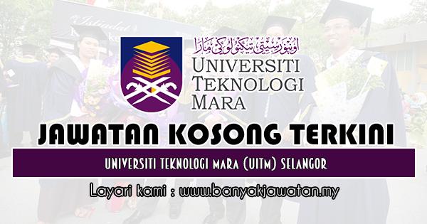 Jawatan Kosong 2019 di Universiti Teknologi Mara (UiTM) Selangor