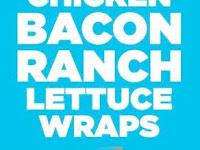 Chicken Bacon Ranch Lettuce Wrap Recipe