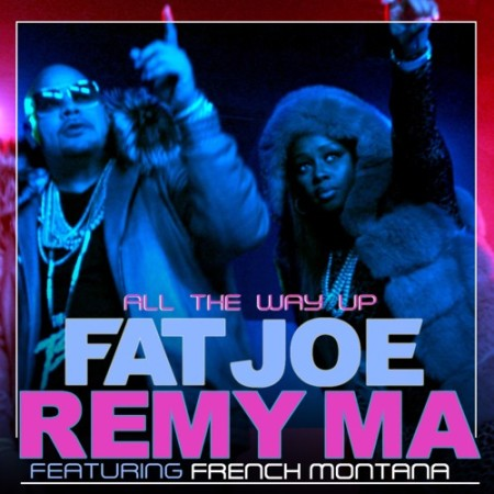 Fat Joe & Remy Ma ft. French Montana – All The Way Up