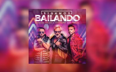 "NEWS ""Sigamos Bailando"" – Gianluca Vacchi, Luis Fonsi ft. Yandel"