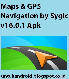 Sygic GPS Navigasi & Maps v16.0.1 Apk Full Version for Android