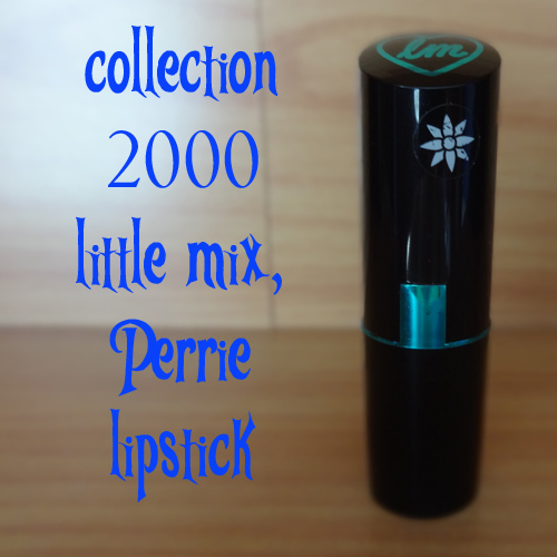 Tania Michele: Collection 2000, Little Mix, Perrie Lipstick