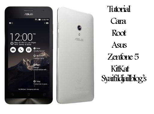 Cara Mudah Root Asus Zenfone 5 KitKat