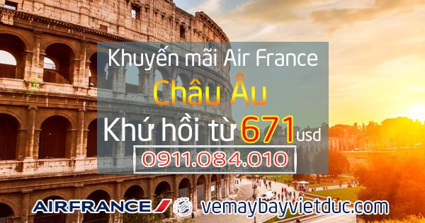 Air France khuyến mãi bay đến Châu Âu khứ hồi từ 671 usd