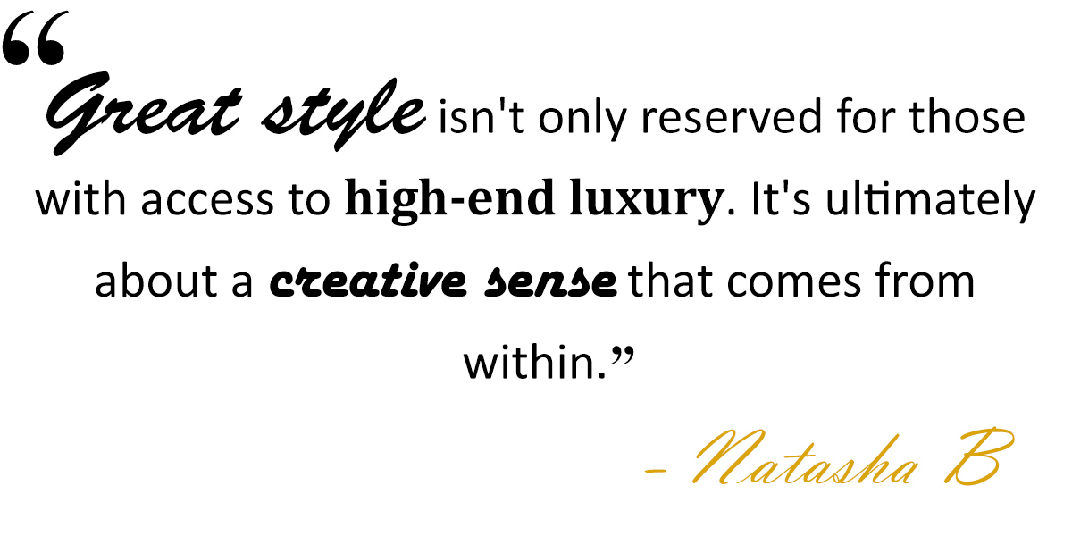 What is Style Quote by Fashionably Fabulous Natasha Bernard