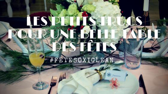 Les petits trucs pour une belle table des fêtes - #FêtesxOxiclean (et un #Concours)