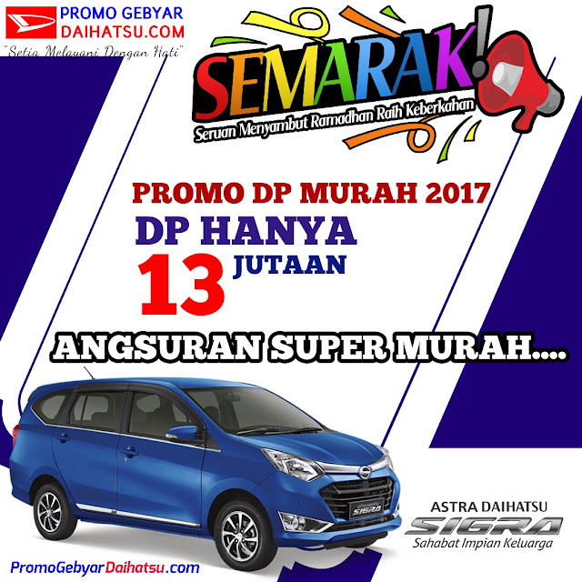 Promo Daihatsu Sigra Dp Murah Jelang Puasa
