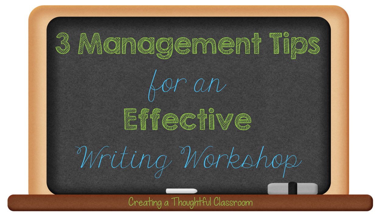 Creating a Thoughtful Classroom, Management Tips for Writing Workshop