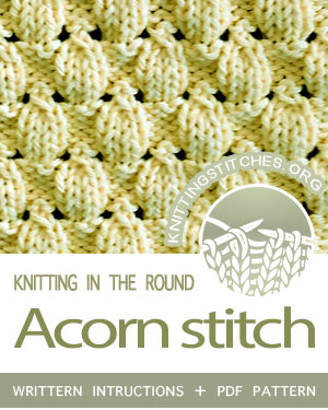 Circular Knitting - Written instructions for Acorn Eyelet Stitch in the round. #Knitting #knittingintheround