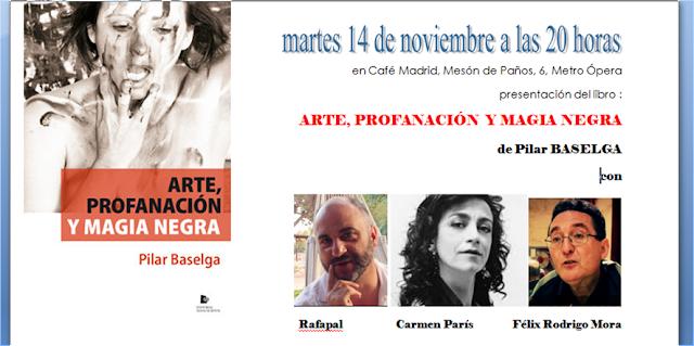 PRESENTACIÓN de mi libro ARTE,PROFANACIÓN y  MAGIA NEGRA con  CARMEN PARÍS, RAFAPAL Y FÉLIX RODRIGO MORA. EL 14.11