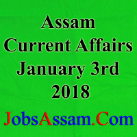 Assam Current Affairs 3rd January 2018