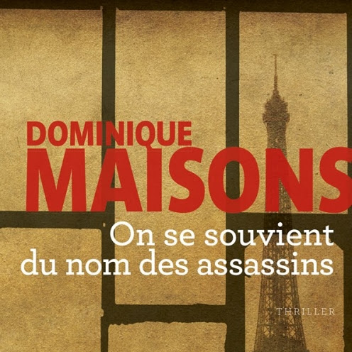 On se souvient du nom des assassins de Dominique Maisons