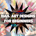 10 Easy and Quick Nail Art Designs For Beginners