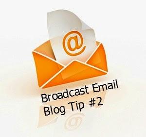 Broadcast Email Blog Tip #2