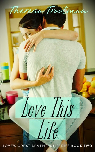 "Release Blitz for ""Love This Life"" by Theresa Troutman"
