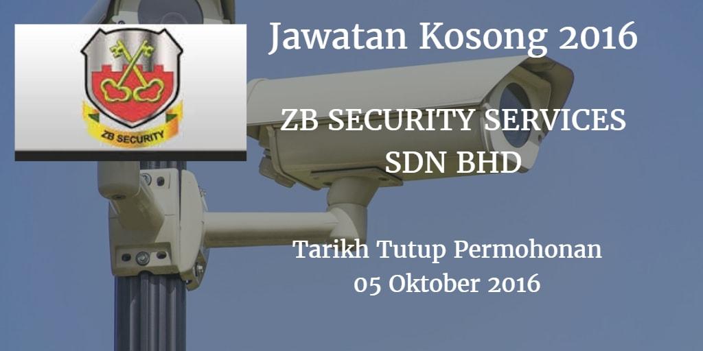 Jawatan Kosong ZB SECURITY SERVICES SDN BHD 05 Oktober 2016