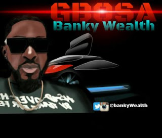 [New Video] Banky Wealth – Gbosa