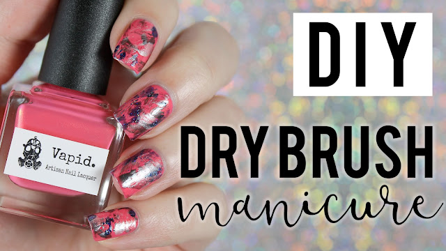 DIY Dry Brush Manicure | Featuring Vapid Lacquers