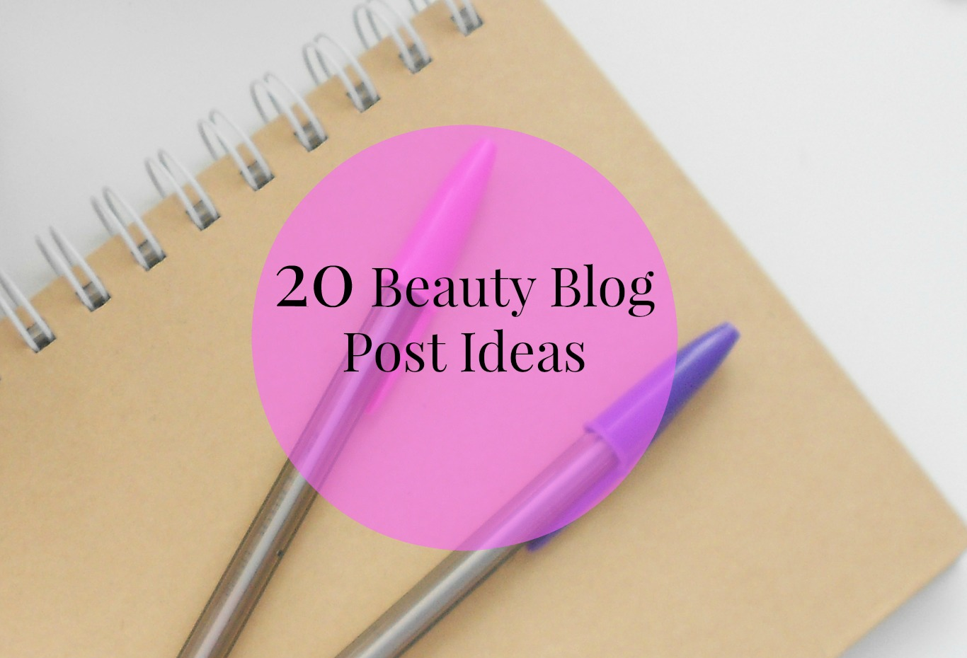 20 Beauty Blog Post Ideas