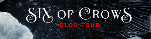 9d59ec07a5394 Six of Crows Blog Tour Giveaway    Six Signs You ve Got What it Takes to  Join Kaz s Crew
