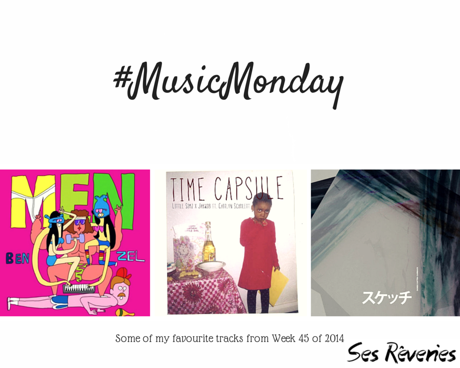 #MusicMonday for 45/52 (2014) | Ses Rêveries