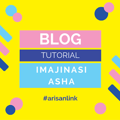 Blog Tutorial Imajinasi Asha