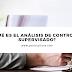¿Qué es el análisis de control o supervisado?