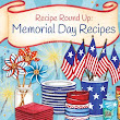 Recipe Round-Up for Memorial Day