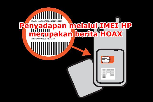 Penyadapan HP Melalui IMEI Adalah Berita HOAX