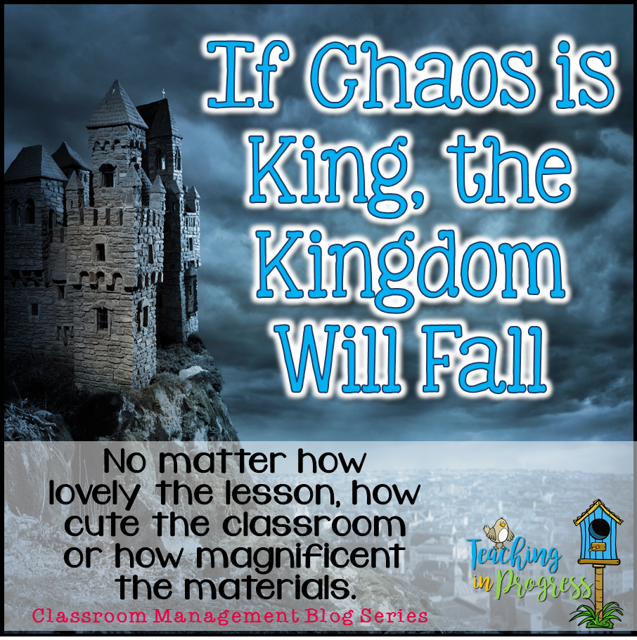 Classroom management is the absolute foundation of an effective classroom teacher.    It doesn't matter how lovely the lesson, how cute the classroom or how magnificent the materials - if chaos is king – the kingdom will fall.