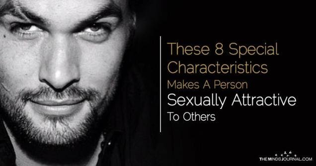 These 8 Special Characteristics Makes A Person Sexually Attractive To Others