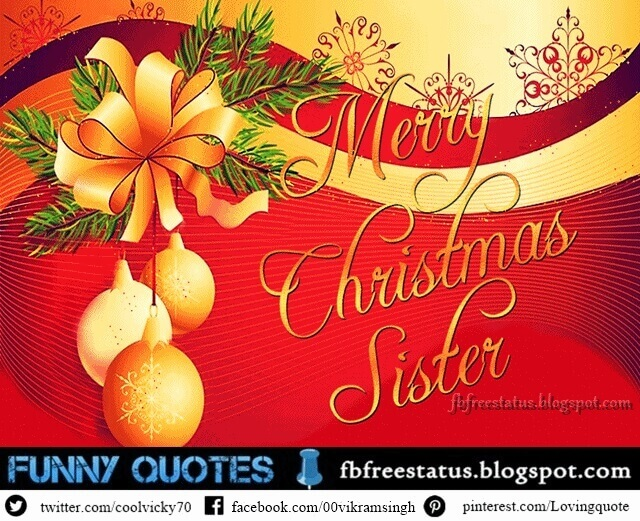 Christmas Messages for sisters, Christmas Wishes for sisters