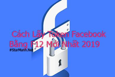 Cách Lấy Token Facebook Bằng F12 Mới Nhất 2019