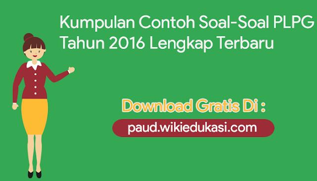 Download Kumpulan Contoh Soal Soal Plpg Tahun 2016 Lengkap Terbaru Wikiedukasi Paud