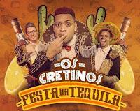 Baixar Festa da Tequila – Os Cretinos MP3 Gratis