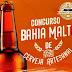 Anunciado o Concurso Bahia Malte de Cerveja Artesanal, não perca!