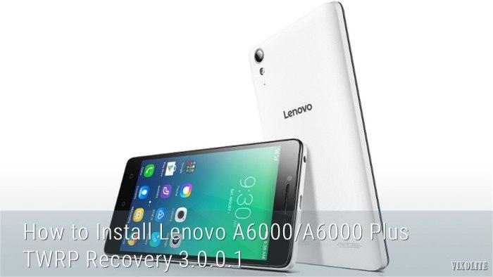 Install TWRP 3.0.0.1 (SevenMaxs) Lenovo A6000/A6000 Plus