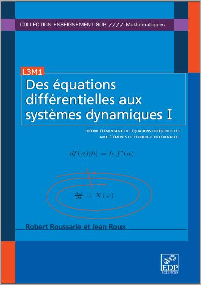 Livre : Des équations différentielles aux systèmes dynamiques Tome 1 – Robert Roussarie PDF