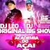 DJ BIG SHOW PRODUÇÕES LEO ORIGINAL - ACADEMIA DO AÇAI